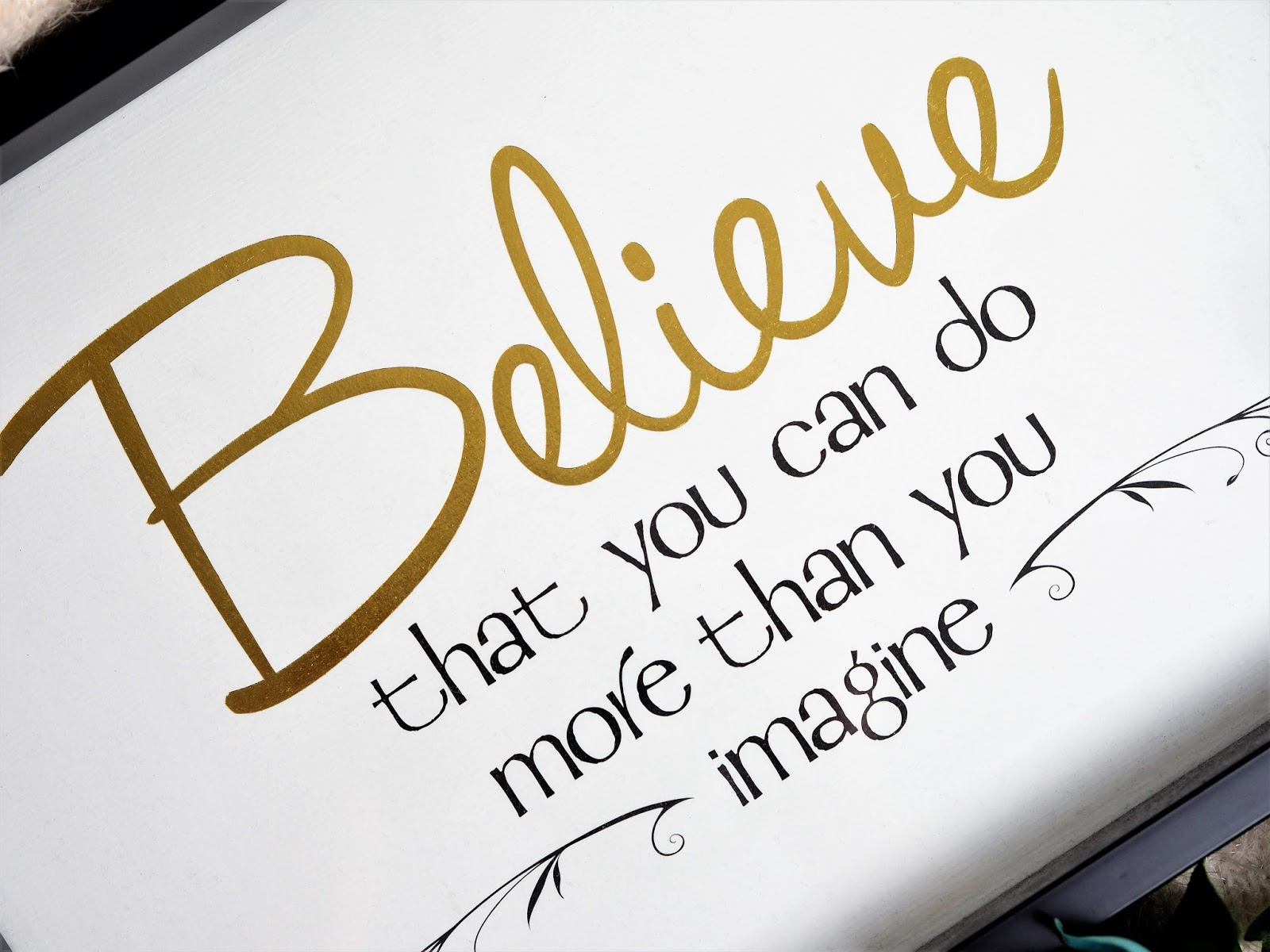 Believe you can do more than you can imagine