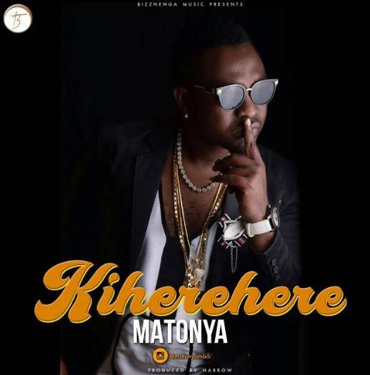 Matonya – Kiherehere  Download Mp3