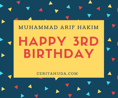 Happy 3rd Birthday Muhammad Arif Hakim