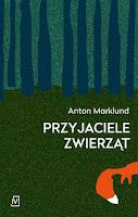 Anton Marklund, Przyjaciele zwierząt, Okres ochronny na czarownice, Carmaniola