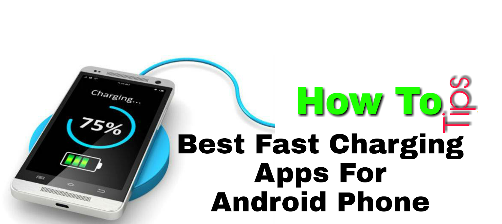 Best Fast Charging Apps For Android Phone - How To Tips
