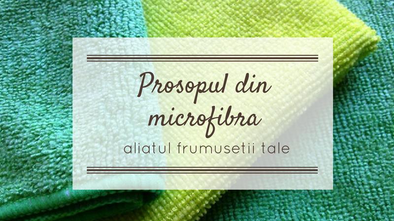 Prosopul din microfibra - Aliatul frumusetii tale