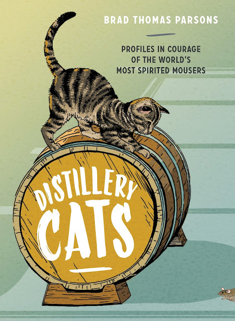 Distillery Cats, by Brad Thomas Parsons