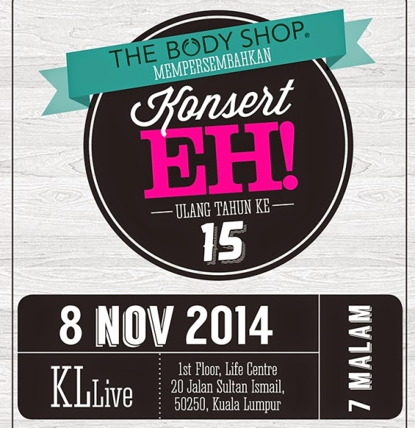 Giveaway, EH! Concert The Body Shop, Konsert EH! Ulang Tahun Ke 15 The Body Shop, The Body Shop, Konsert EH!, KL Live, Dayang, Adira, Hafiz, Misha Omar, Alyah, Forteen, Altimet, Lisa Surihani,