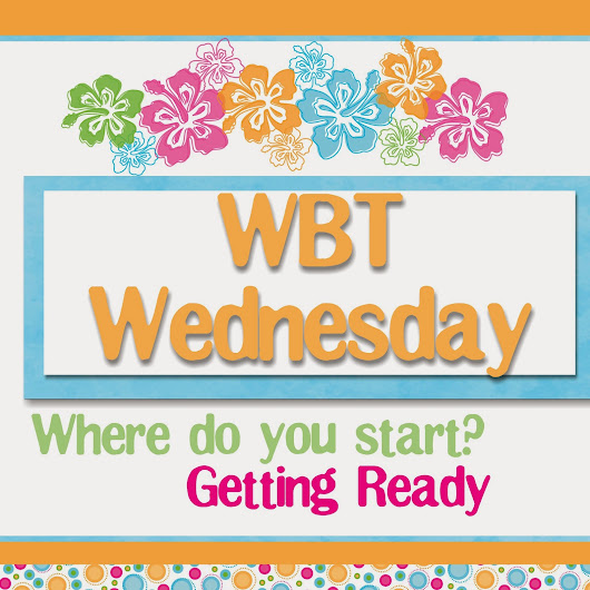 Transitional Kinder with Mrs. O: WBT Wednesday- Getting ready & First Days