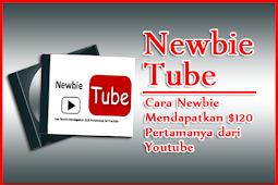 Newbie Tube - Hasilkan 120 Dollar Pertama dari Youtube