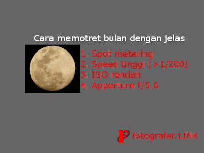 Tips Cara memotret bulan dengan jelas