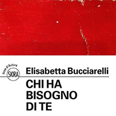 Chi ha bisogno di te di Elisabetta Bucciarelli