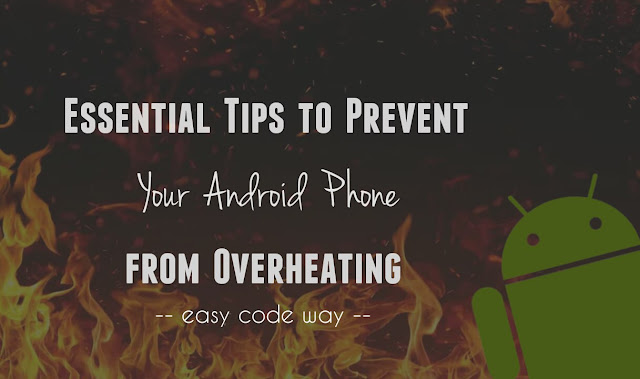 Prevent Overheating in Android Phone