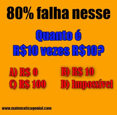 Desafio - Quanto é R$10,00 vezes R$10,00?