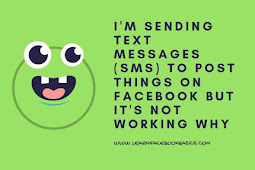 I'm sending text messages (SMS) to post things but it is not working on Facebook