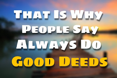 4. That Is Why People Say Always Do Good Deeds (Inspiring Stories )