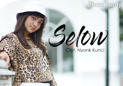 Download Lagu Jihan Audy Selow Mp3 Versi Dangdut Koplo Terbaru