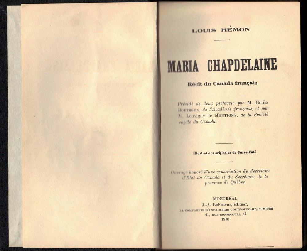 Louis Hémon, Maria Chapdelaine, Montréal, J.-A Lefebvre, 1916, XIX-244 p.  (Précédé de deux préfaces, d'Émile Boutoux et de Louvigny de Montigny, ...