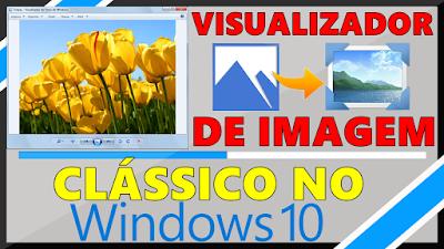 Habilitando o Visualizador Clássico de Fotos No Windows 10