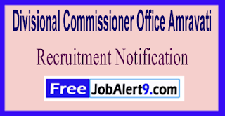 Divisional Commissioner Office Amravati Recruitment Notification 2017 Last Date 12-06-2017