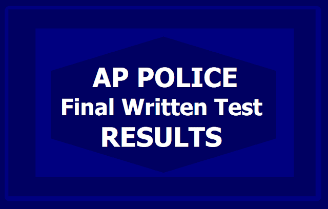 AP Police SI Final Written Test Results (SI, RSI, Jailors, Fire Officers FWT Results) 2019