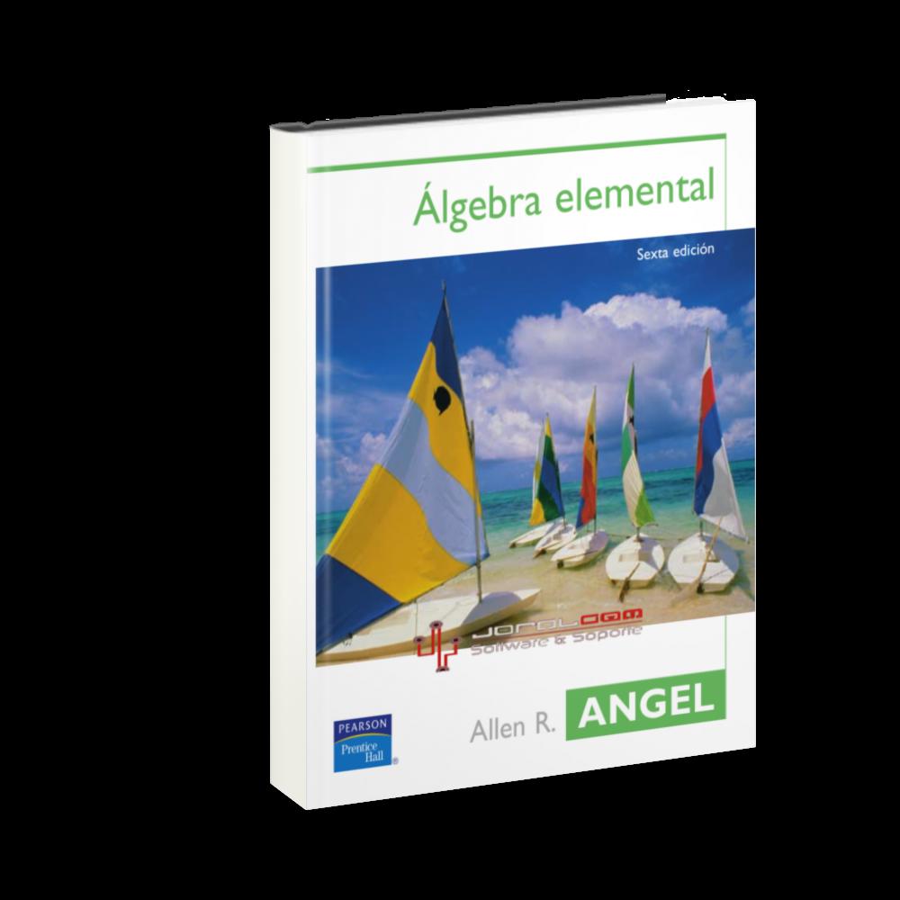 Álgebra Elemental [Sexta Edición] [Allen R. Angel