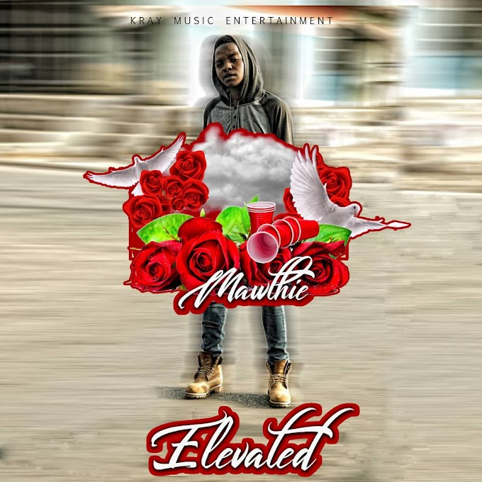 MUSIC: Mawthie - Elevated (Prod. Kindwiz)