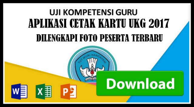 Aplikasi Cetak Kartu UKG 2017 Dilengkapi Foto Peserta