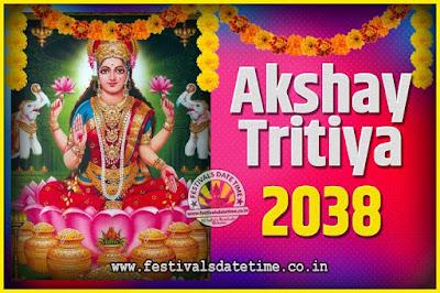 2038 Akshaya Tritiya Pooja Date and Time, 2038 Akshaya Tritiya Calendar