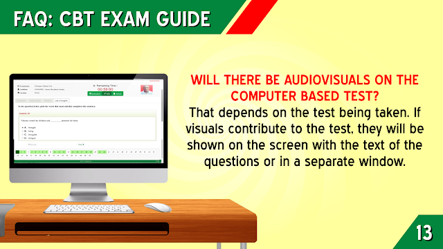 17. WILL THERE BE AUDIOVISUALS ON THE COMPUTER BASED TEST?