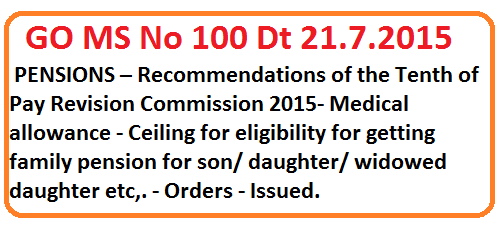 GO MS No 100 Medical Allowances to Pensioners in Telangana-rps-2015