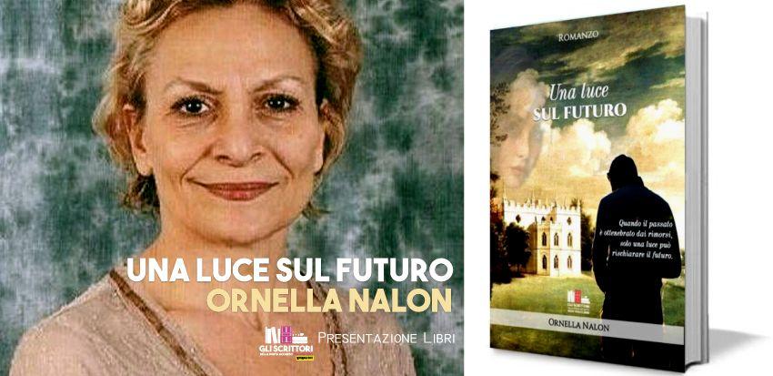 Ornella Nalon presenta: Una luce sul futuro