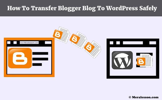 How To Transfer Blogger Blog To WordPress Safely