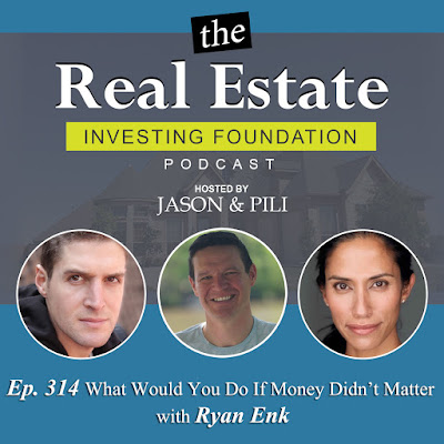 Ep. 314 What Would You Do If Money Didnt Matter with Ryan Enk