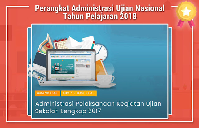 Perangkat Administrasi Ujian Nasional Tahun Pelajaran 2018