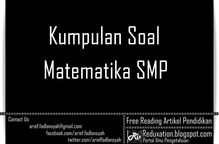 Edukasionesia Kumpulan Soal Dan Pembahasan Matematika Smp