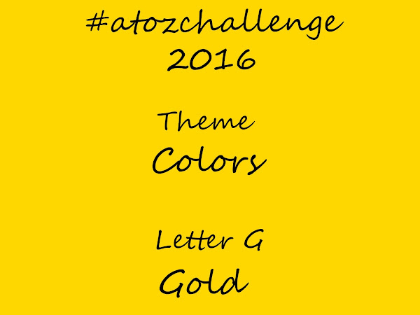 #atozchallenge 2016//G is for Gold