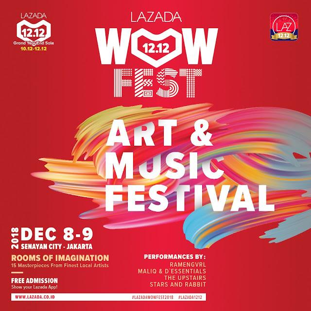 Lazada - Promo Event WOW FEST Art & Music Festival (08 - 09 Des 2018)
