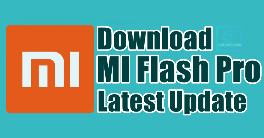 Download Download Mi Flash Pro Latest Version Release