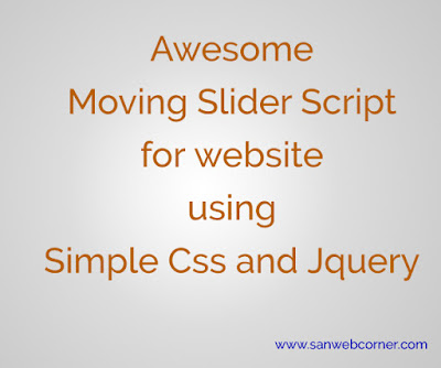 AWESOME MOVING SLIDERS FOR WEBSITE USING SIMPLE CSS AND JQUERY