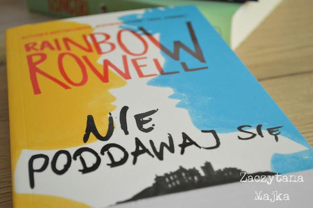 """Recenzja #166 - Rainbow Rowell """"Nie poddawaj się"""""""