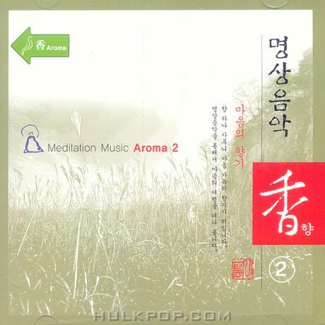 Various Artists – 향(香) 2 – 명상 음악 (마음의 향기)