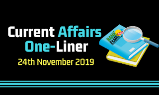 Current Affairs One-Liner: 24th November 2019