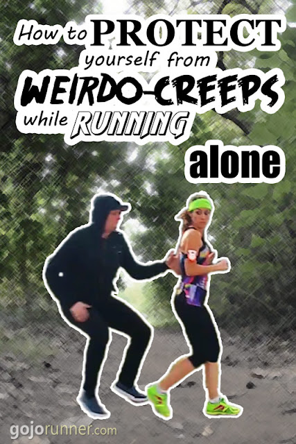 How to protect yourself from weirdo-creeps while running alone