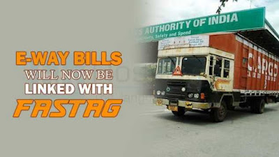 GST e-way Bill Will Be Integrated With FASTag