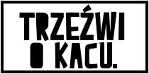 http://kackiller.blogspot.com/p/trzezwi-o-kacu.html