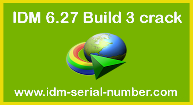 IDM 6.27 Build 3 Serial Number free download here