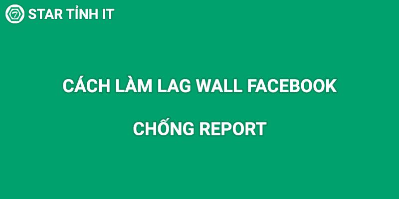 Hướng dẫn làm lag wall facebook để người khác không thể vào, cách chống rip, làm lag wall chống rip, cách làm lag wall fb