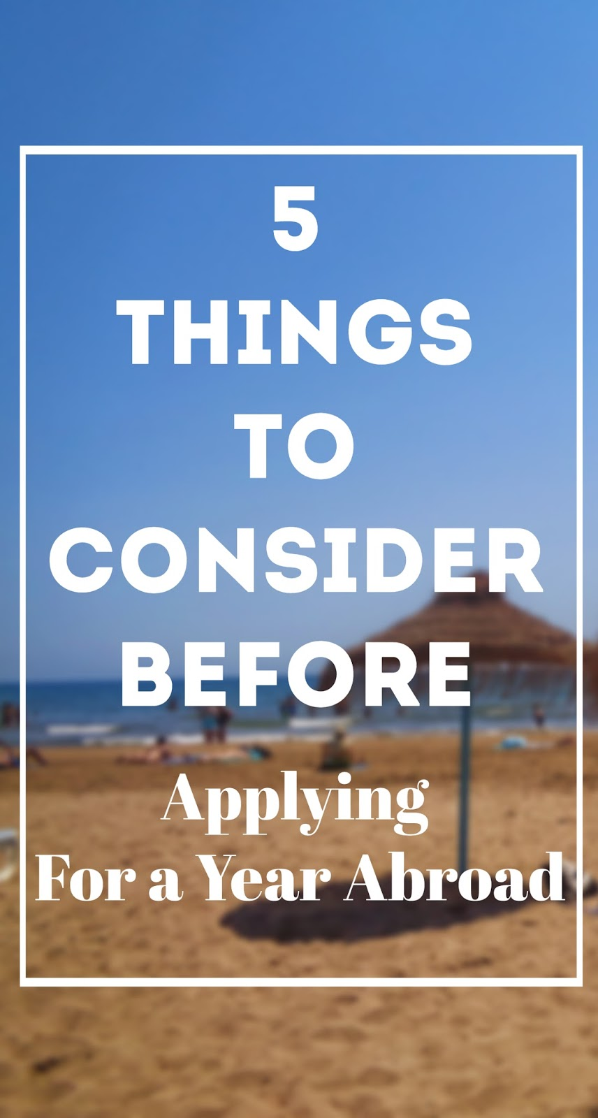 5 Things T Consider Before Applying For A Year Abroad