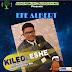 Music + Lyrics: KILEOLESHE - Efe Albert