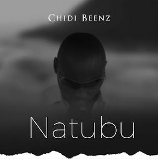 Audio Chidi Beenz – NATUBU Mp3 Download