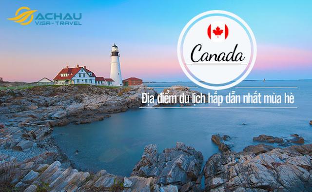 Top 7 địa điểm du lịch Canada hấp dẫn nhất vào mùa hè