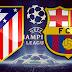 Atlético de Madrid x Barcelona - Escalações