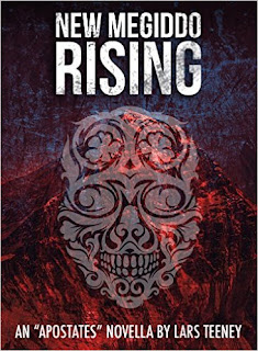 New Megiddo Rising: An 'Apostates' Novella by Lars Teeney